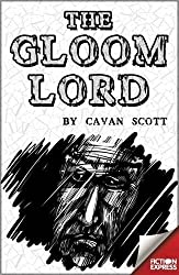 The Gloom Lord (Fiction Express) by Cavan Scott (2015-11-30)