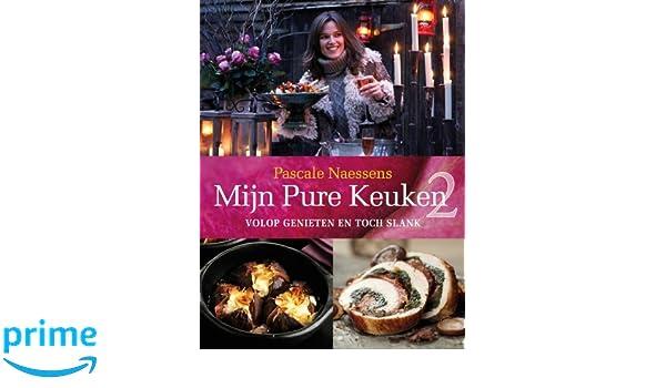 Mijn Pure Keuken : 2 mijn pure keuken: volop genieten en toch slank : amazon.de