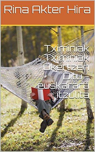 Tximiniak Tximiniak Okertzen Ditu  - euskarara itzulita (Basque Edition)