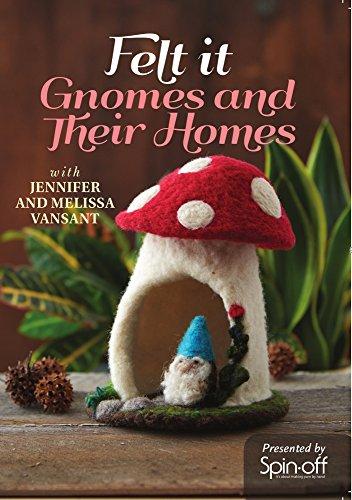 Felt It - Gnomes and Their Homes (Interweave Felt)