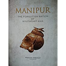 MANIPUR: The Forgotten Nation of Southeast Asia