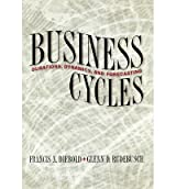 { BUSINESS CYCLES: DURATIONS, DYNAMICS, AND FORECASTING } By Diebold, Francis X ( Author ) [ Apr - 1999 ] [ Hardcover ]