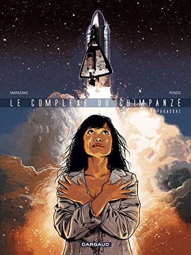 Complexe du Chimpanzé (Le) - tome 1 - Paradoxe