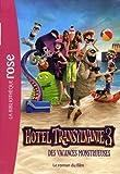 Hôtel Transylvanie 3 - Le roman du film