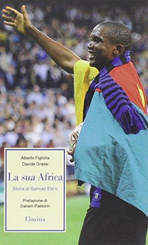 la-sua-africa-storia-di-samuel-etoo