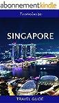 Singapore Travel Guide (June 2016 edi...