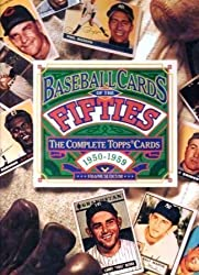 Baseball Cards of the Fifties: The Complete Topps Cards 1950-1959