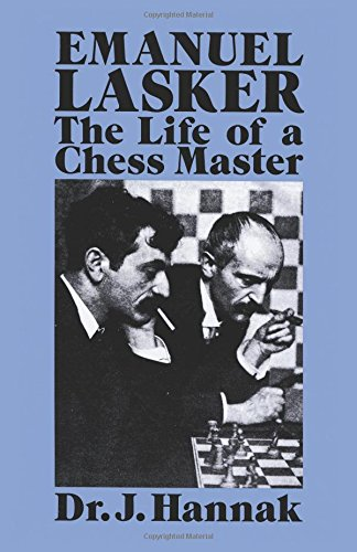 Emanuel Lasker: The Life of a Chess Master (Dover Chess)