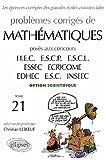 Problèmes corrigés de mathématiques posés aux concours des grandes écoles commerciales, option scientifique, tome 21