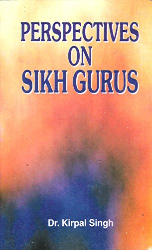 Perspectives on the Sikh Gurus