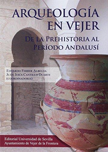 Arqueología en Vejer. De la Prehistoria al Período Andalusí (Historia y Geografía) por Aa.Vv.