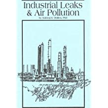 INDUSTRIAL LEAKS & AIR PULLUTION: Causes, Cures and Health Concerns