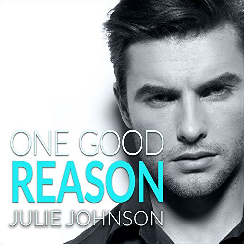 One Good Reason: A Boston Love Story, Book 3 - Julie Johnson - Unabridged