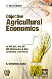 Objective Agricultural Economics 3rd Revised Edition for JRF, SRF, ARS, NET, SLET, Civil Services & Other Competitive Examinations
