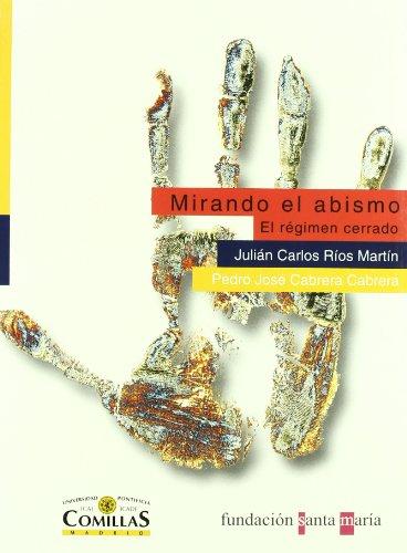 Mirando el abismo: El régimen cerrado (Fuera de colección) por Julián Carlos Ríos Martín