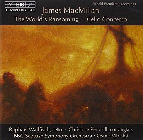 James MacMillan: The World's Ransoming, Cello Concerto (1999-04-01)