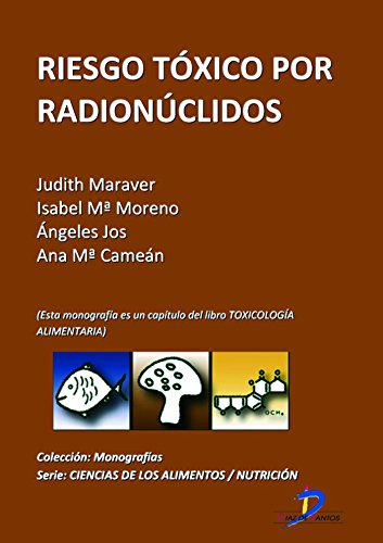 Descargar Libro Riego tóxico por radionúclidos ( Este capitulo pertenece al libro Toxicología alimentaria): 1 de Judith Maraver Mora