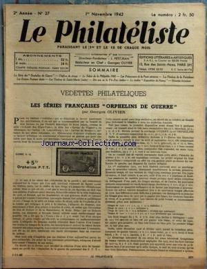 PHILATELISTE (LE) [No 27] du 01/11/1942 - VEDETTES PHILATELIQUES / LES SERIES FRANCAISES ORPHELINS DE GUERRE PAR OLIVIER -LE SALON DE LA PHILATELIE 1942 -LES PRECURSEURS DE LA POSTE AERIENNE -LES TIMBRES DE LA PRESIDENCE -LES ENTIERS POSTAUX DATES -LES TIMBRES DE SAINT-MARIN -10 ANS OU LA VIE D'UN TIMBRE -LE TIMBRE EXPOSITION DE NANCY -