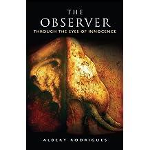 THE OBSERVER: THROUGH THE EYES OF INNOCENCE
