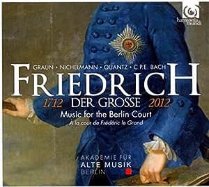 Friedrich der Grosse, 1712-2012 : Musique à la cour de Frédéric le Grand
