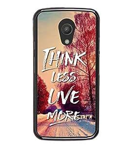 YuBingo Motorola Moto G2 :: Motorola Moto G (2nd Gen) 2D Designer Phone Back Case Cover ( Think Less. Live More )