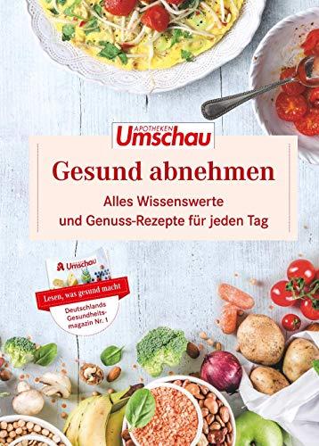 Gesund Abnehmen: Alles Wissenswerte und Genuss-Rezepte für jeden Tag. Die neue Buchreihe der Apotheken Umschau (Band 2)
