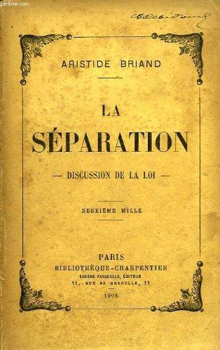 LA SEPARATION, DISCUSSION DE LA LOI (1904-1905)