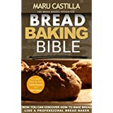 Bread Baking Bible: For Bread Bakers Apprentice (Homemade Bread Recipes) (English Edition)