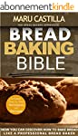 Bread Baking Bible: For Bread Bakers...