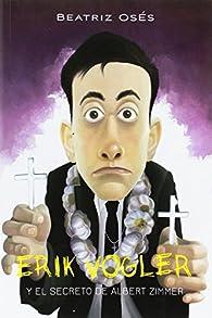 ERIK VOGLER: El secreto de Albert Zimmer par Beatriz Oses García