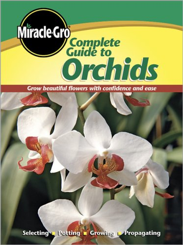 miracle-gro-complete-guide-to-orchids-grow-beautiful-flowers-with-confidence-and-ease