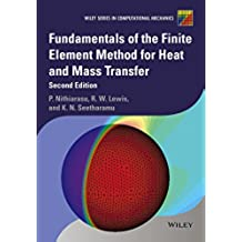 Fundamentals of the Finite Element Method for Heat and Mass Transfer (Wiley Series in Computational Mechanics)