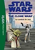 Star Wars Clone Wars 14 - Le combat de Jedi - Hachette Jeunesse - 07/11/2012