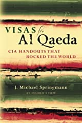 Visas for Al Qaeda:  CIA Handouts That Rocked the World: An Insider's View Paperback