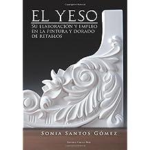 El yeso: su elaboración y empleo en la pintura y dorado de retablos