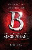 Le cronache di Magnus Bane - 7. La caduta dell'Hotel Dumort (Italian Edition)