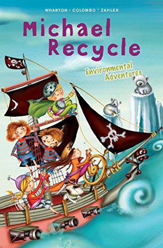 Michael Recycle's Environmental Adventures por Eleanor Wharton