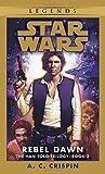 Star Wars: The Han Solo Trilogy - Rebel Dawn: Rebel Dawn Book 3