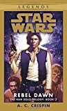 Rebel Dawn: Star Wars Legends (The Han Solo Trilogy) (Star Wars: The Han Solo Trilogy - Legends, Band 3)