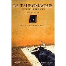 La Tauromachie - Histoire & Dictionnaire - NE de Robert BERARD ( 17 avril 2014 )