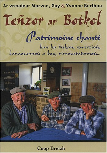 Teñzor ar Botkol : Patrimoine chanté des frères Morvan par Guy Berthou