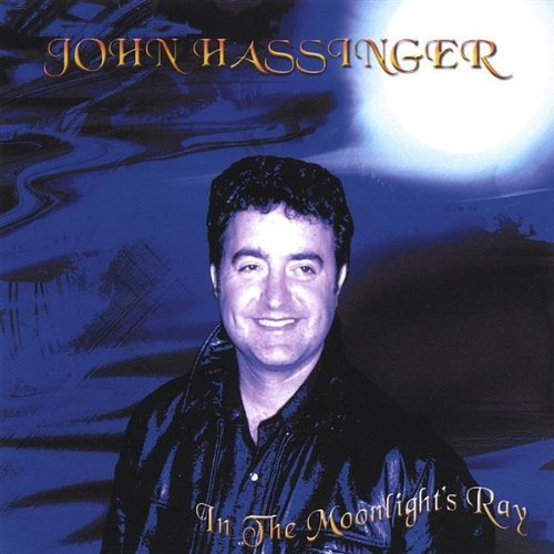 In the Moonlights Ray by John Hassinger (2003-08-02)
