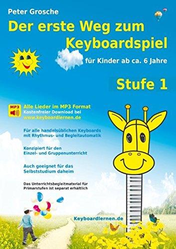 yboardspiel (Stufe 1): Für Kinder ab ca. 6 Jahre - Keyboardlernen leicht gemacht - Erste Schritte in die Welt des  Keyboardspielens ()