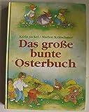 Das große bunte Osterbuch - Karin Jäckel