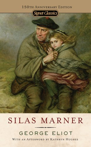 Silas Marner: 150th Anniversary Edition (Signet Classics)