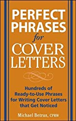 Perfect Phrases for Cover Letters: Hundreds of Ready-to-Use Phrases for Writing Cover Letters That Get Noticed (Perfect Phrases Series)