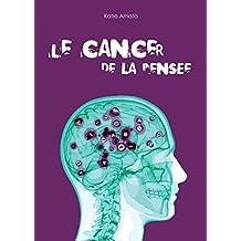 Le cancer de la pensée (French Edition)