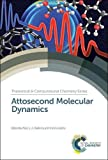 Attosecond Molecular Dynamics (Theoretical and Computational)