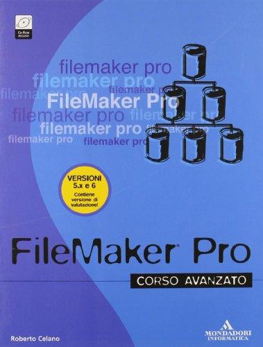 Filemaker Pro. Corso Avanzato. Con