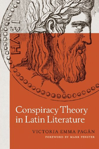 Conspiracy Theory in Latin Literature (Ashley and Peter Larkin Series in Greek and Roman Culture)